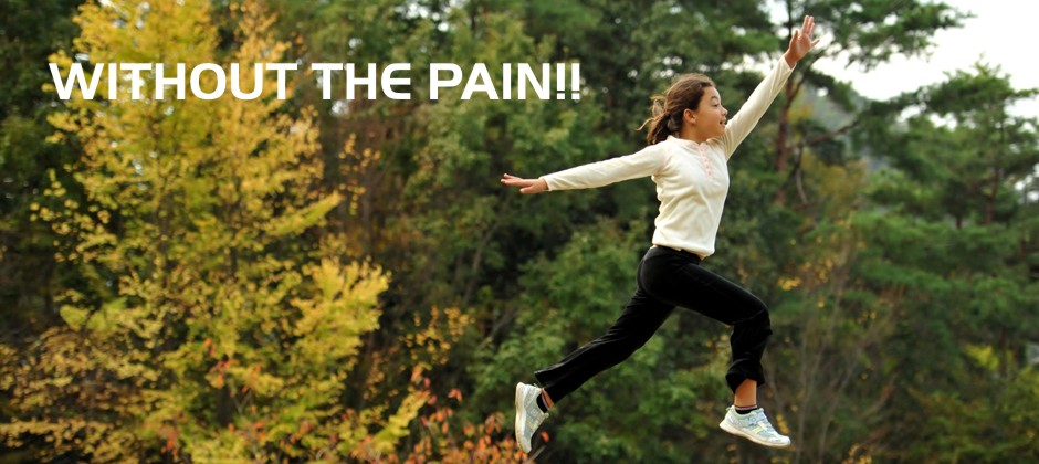 Without the PAIN!
